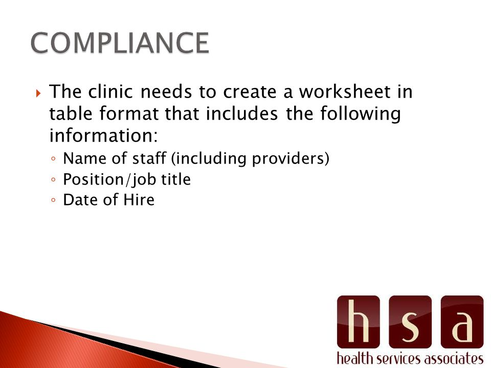 The clinic needs to create a worksheet in table format that includes the following information: Name of staff (including providers) Position/job title
