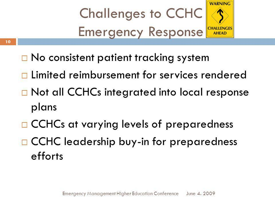 Challenges to CCHC Emergency Response No consistent patient tracking system Limited reimbursement for services rendered Not all CCHCs integrated into local response plans CCHCs at varying levels of preparedness CCHC leadership buy-in for preparedness efforts June 4.