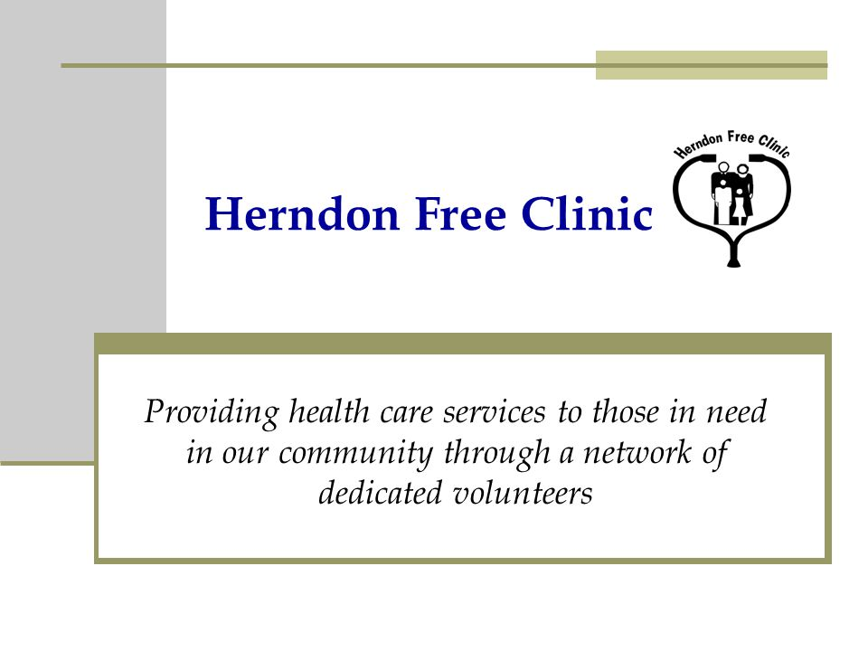 Herndon Free Clinic Providing health care services to those in need in our community through a network of dedicated volunteers