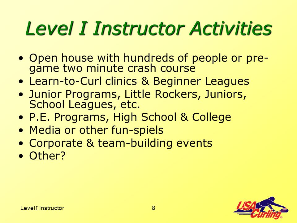 Level I Instructor9 Roles of Level II Instructors Advanced instructors and competitive coaches Teach Level I Instructors Assist club members to improve in all areas of the game Contribute to club member retention