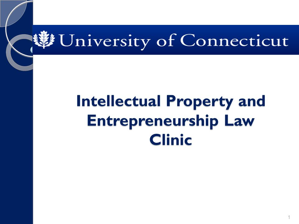 Intellectual Property and Entrepreneurship Law Clinic 1