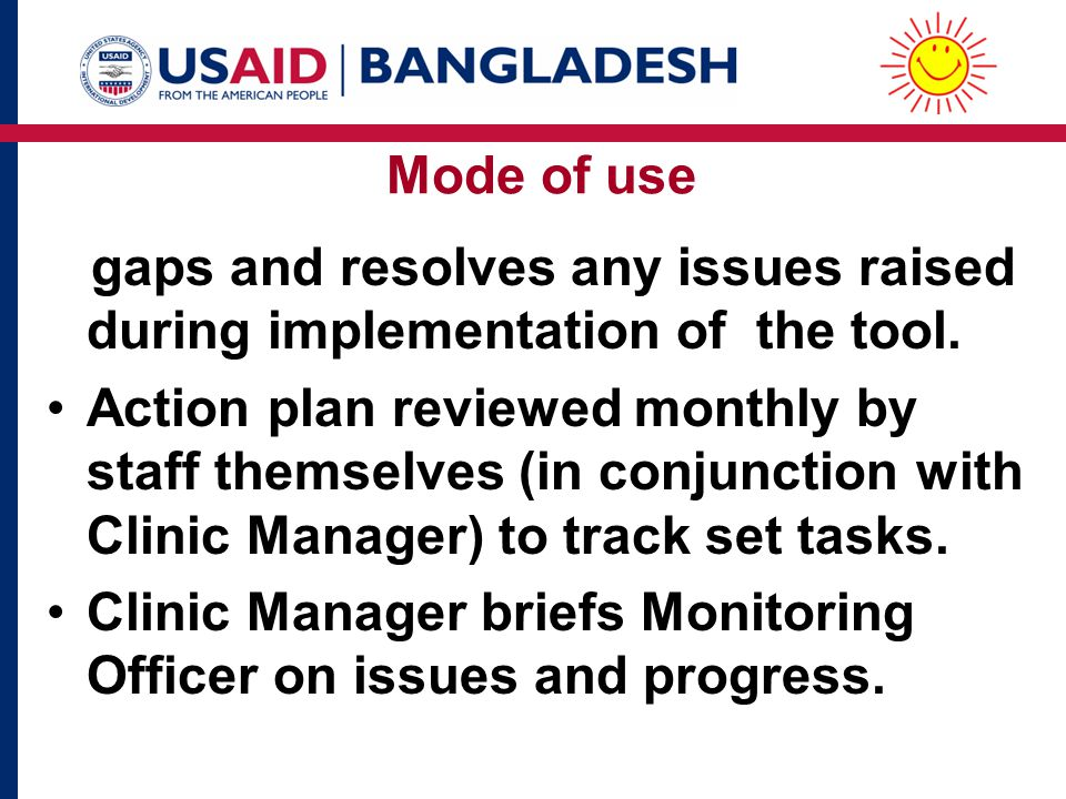 gaps and resolves any issues raised during implementation of the tool. Action plan reviewed monthly by staff themselves (in conjunction with Clinic Ma