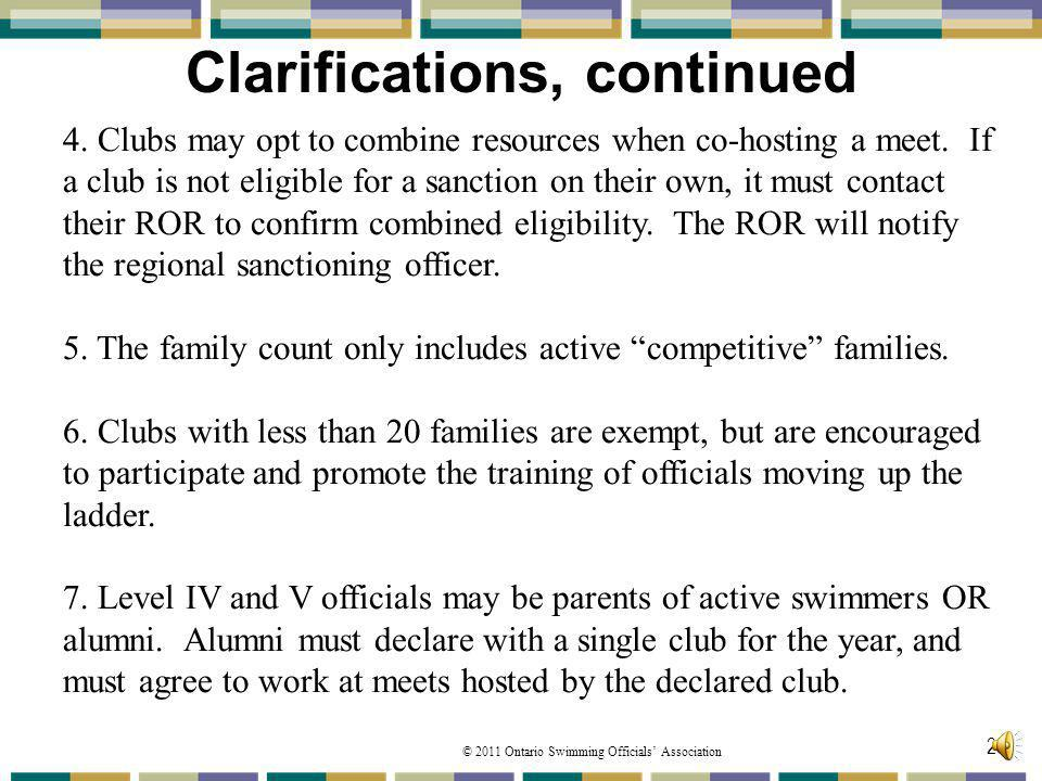 © 2011 Ontario Swimming Officials Association Clarifications, continued 23 4.
