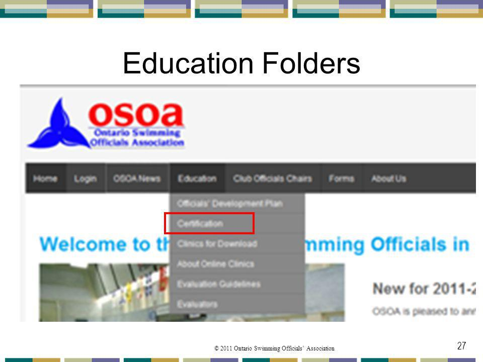 © 2011 Ontario Swimming Officials Association Education Folders 27