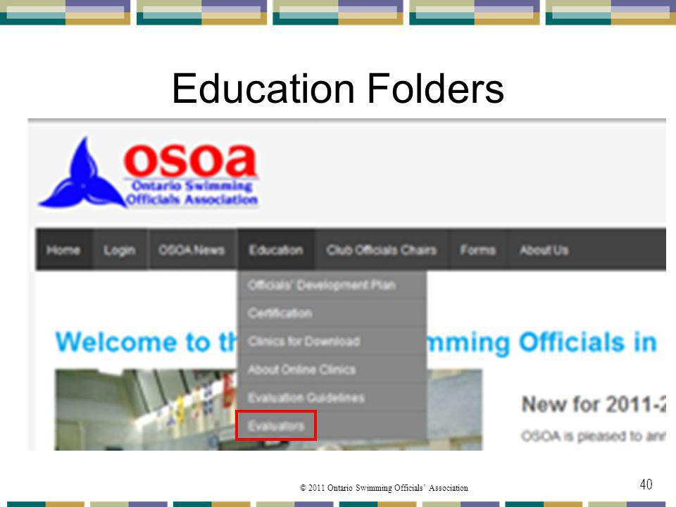 © 2011 Ontario Swimming Officials Association Education Folders 40