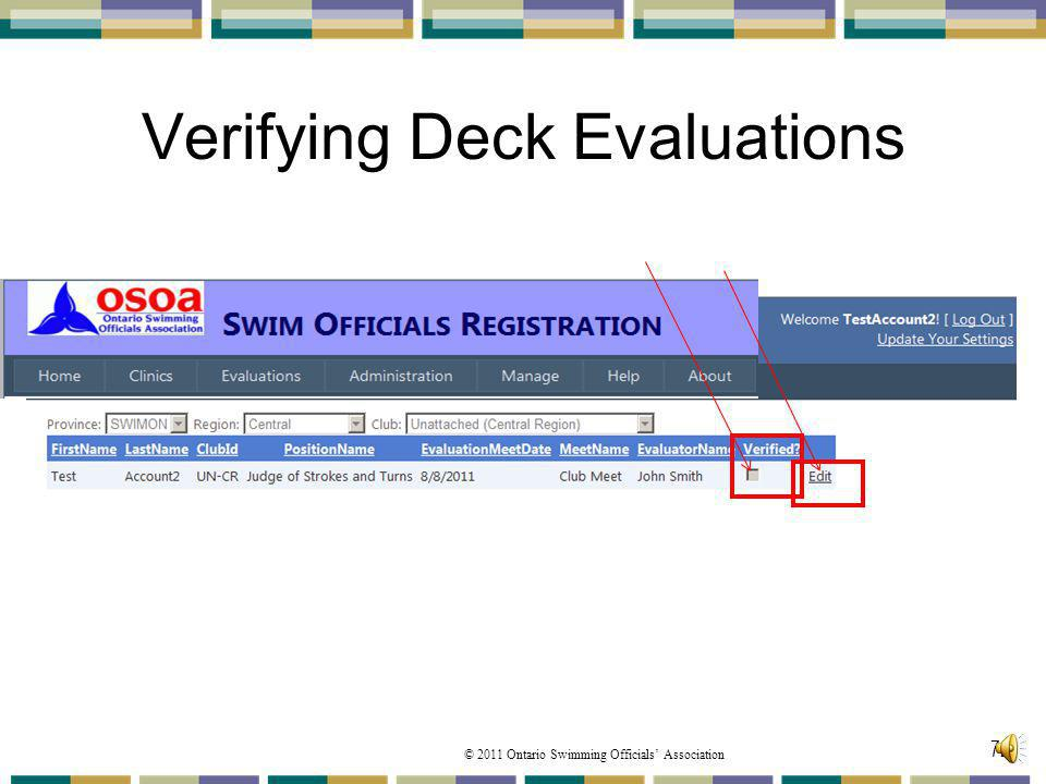 © 2011 Ontario Swimming Officials Association Verifying Deck Evaluations 72
