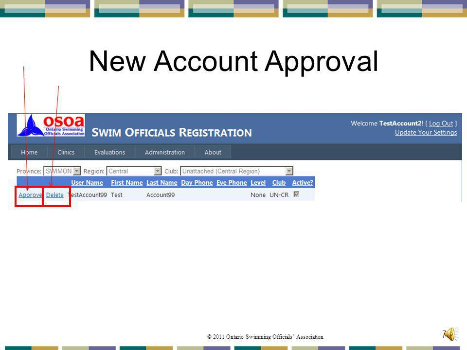© 2011 Ontario Swimming Officials Association New Account Approval 78