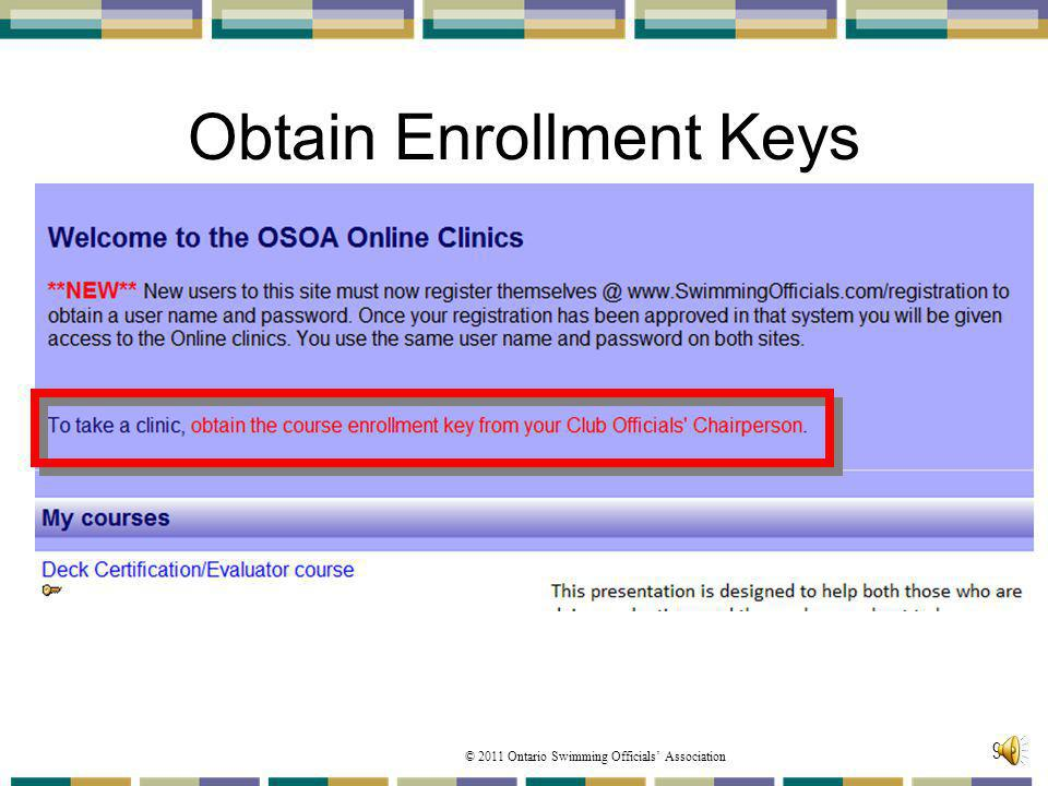 © 2011 Ontario Swimming Officials Association Obtain Enrollment Keys 93