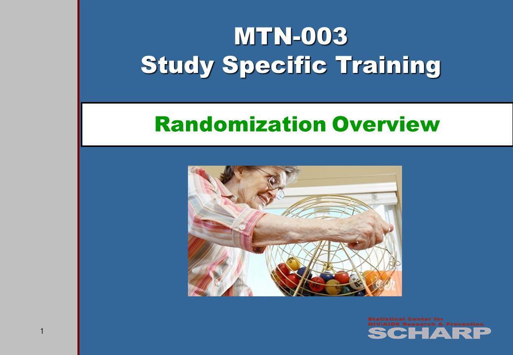 1 MTN-003 Study Specific Training Randomization Overview