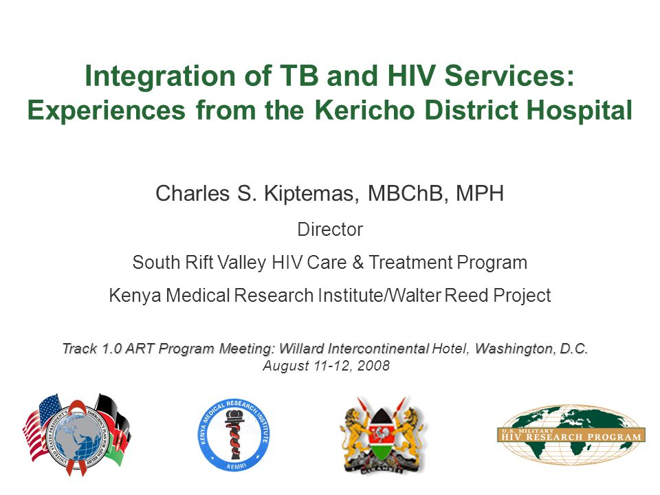 Integration of TB and HIV Services: Experiences from the Kericho District Hospital Charles S.