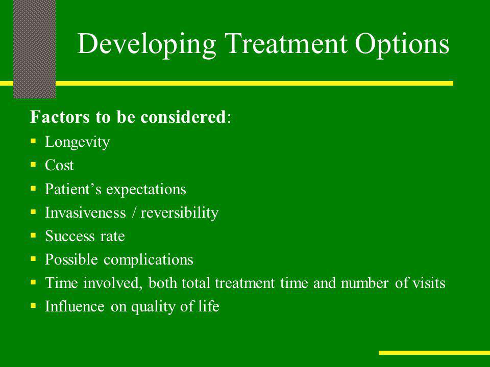Phase II Disease Control Phase III Restorative Phase IV Maintenance Treatment Plan by Phases Dental & medical history Clinical examination, Radiographic films Dx Casts, Dx photographs Dx Wax-up, Aesthetic evaluation Periodontal Therapy Endodontic Therapy (RCT) Removal of existing restorations Caries control Phase I Diagnosis Crown lengthening/Implant surgery Gnathologic technique Long-term provisional restorations Cast restorations, Cast RPDs Recall every 6 months Fluoride supplements Reinforce oral hygiene Improve diet