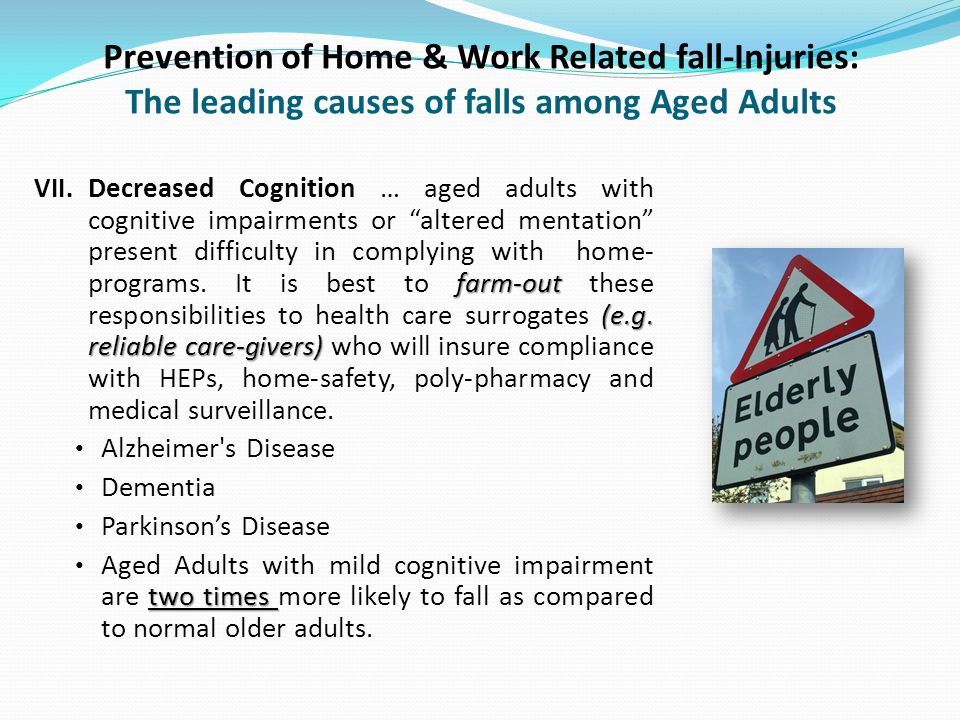 Prevention of Home & Work Related fall-Injuries: The leading causes of falls among Aged Adults farm-out (e.g.