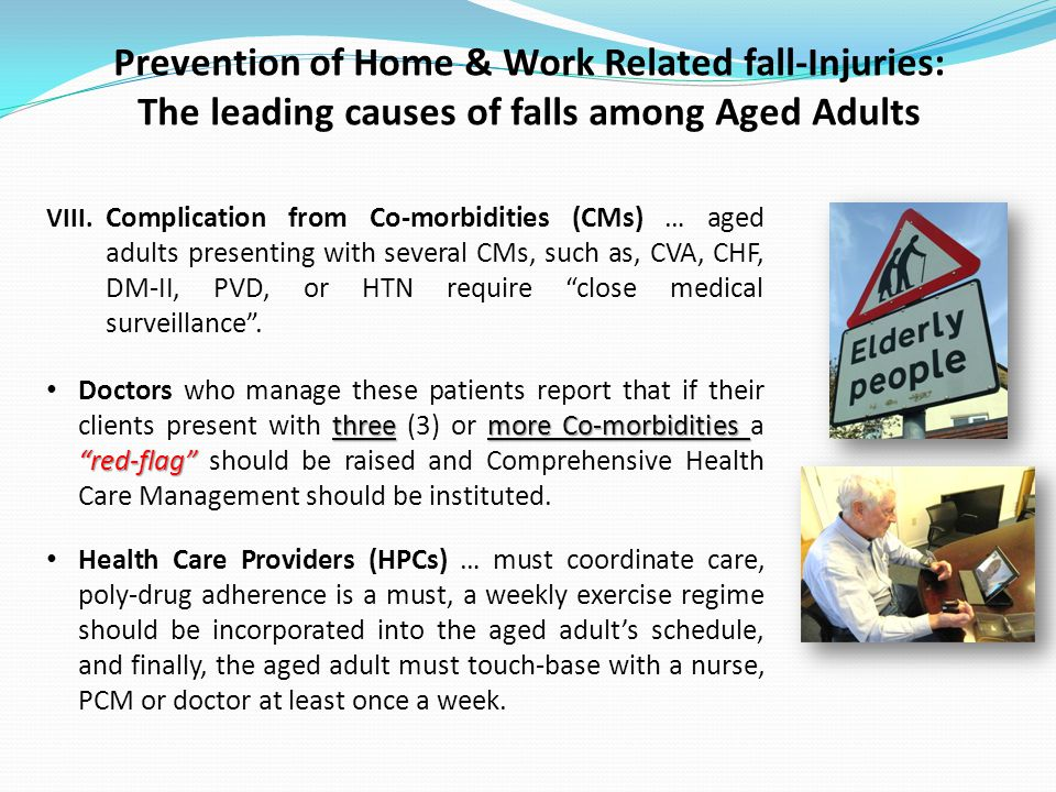 Prevention of Home & Work Related fall-Injuries: The leading causes of falls among Aged Adults VIII.