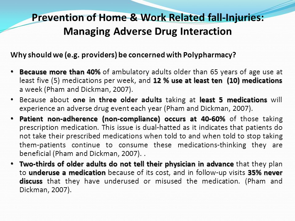 Prevention of Home & Work Related fall-Injuries: Managing Adverse Drug Interaction Why should we (e.g.