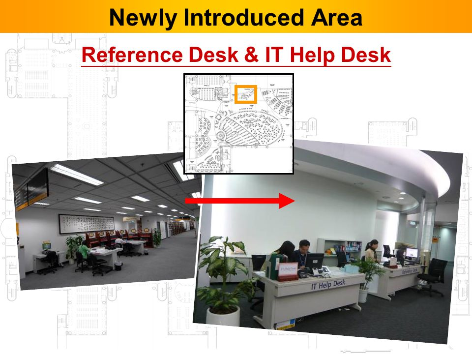 25 Reference Desk & IT Help Desk Newly Introduced Area