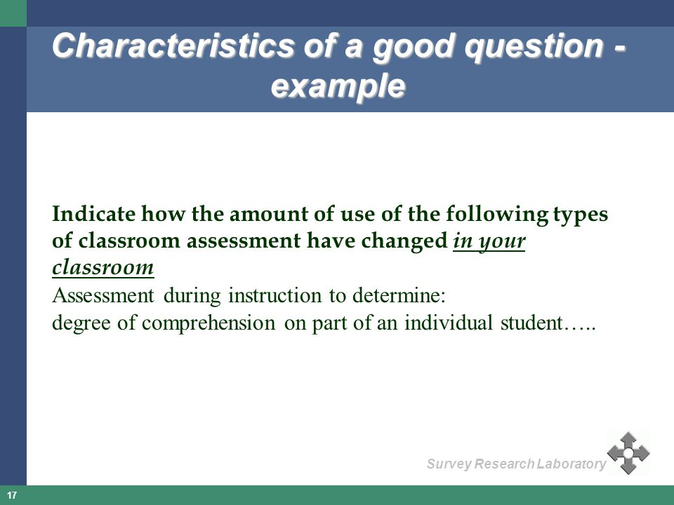 17 Survey Research Laboratory Indicate how the amount of use of the following types of classroom assessment have changed in your classroom Assessment