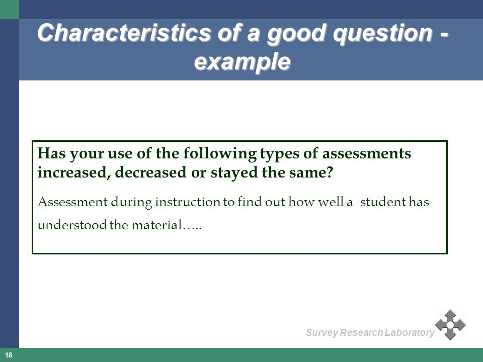18 Survey Research Laboratory Has your use of the following types of assessments increased, decreased or stayed the same? Assessment during instructio
