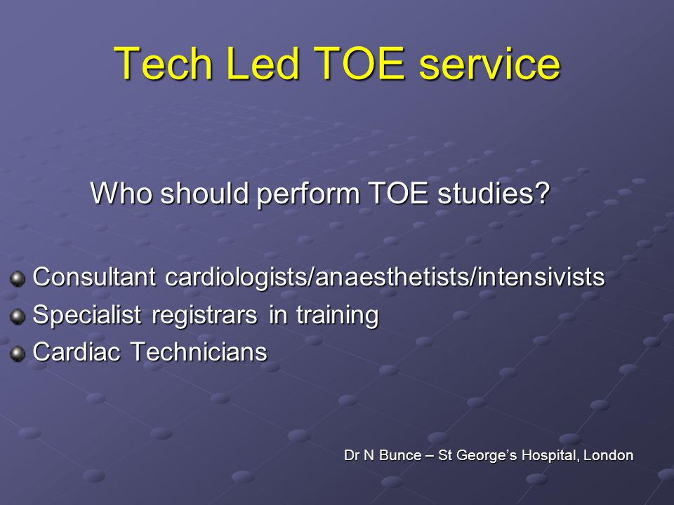 Tech Led TOE service Who should perform TOE studies.