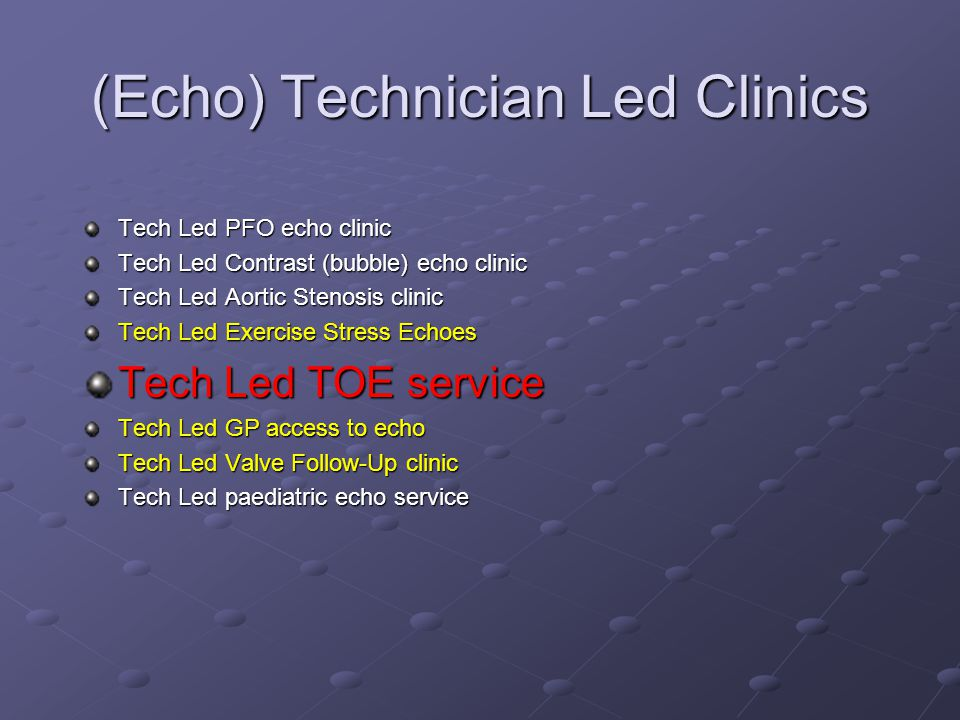 (Echo) Technician Led Clinics Tech Led PFO echo clinic Tech Led Contrast (bubble) echo clinic Tech Led Aortic Stenosis clinic Tech Led Exercise Stress