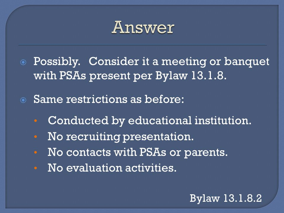 Possibly. Consider it a meeting or banquet with PSAs present per Bylaw 13.1.8.