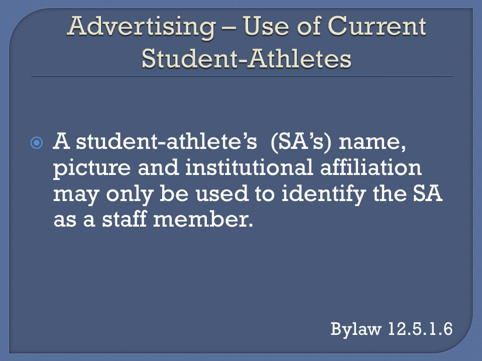 A student-athletes (SAs) name, picture and institutional affiliation may only be used to identify the SA as a staff member.