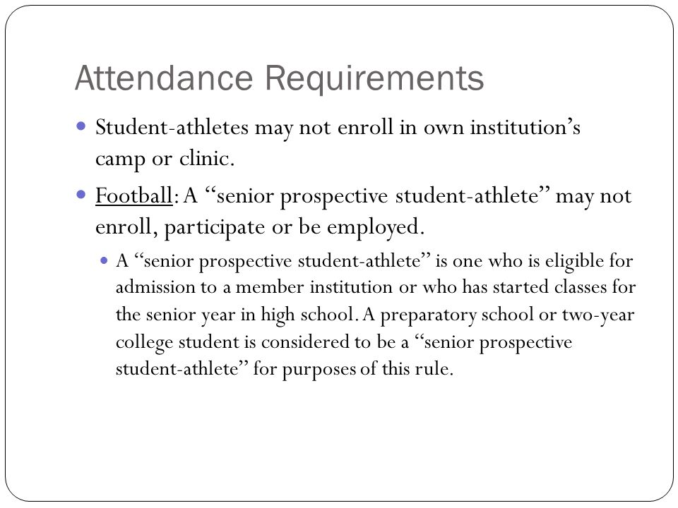 Attendance Requirements Student-athletes may not enroll in own institution s camp or clinic.