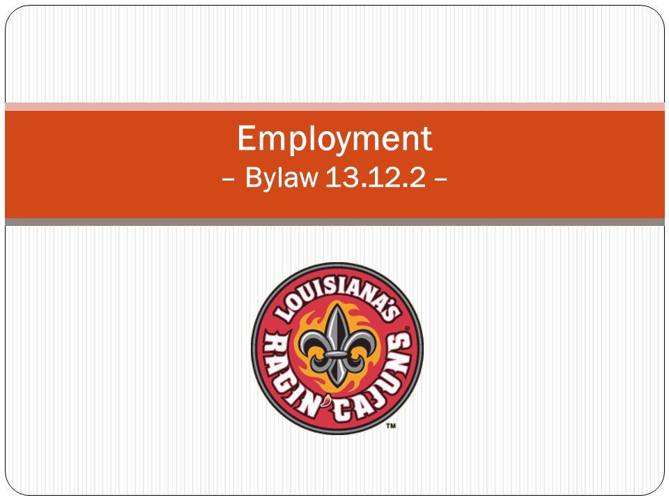 Employment – Bylaw 13.12.2 –
