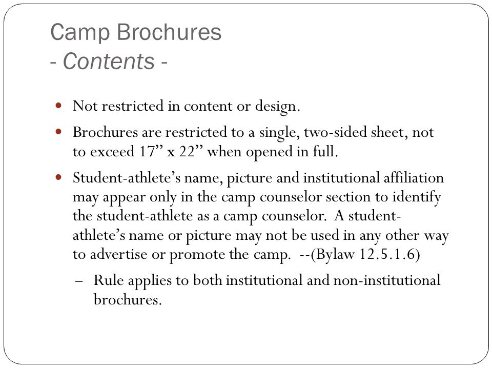 Camp Brochures - Contents - Not restricted in content or design. Brochures are restricted to a single, two-sided sheet, not to exceed 17 x 22 when ope