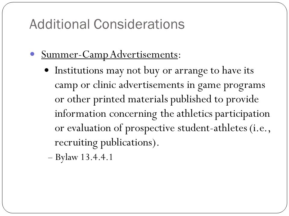 Additional Considerations Summer-Camp Advertisements: Institutions may not buy or arrange to have its camp or clinic advertisements in game programs o