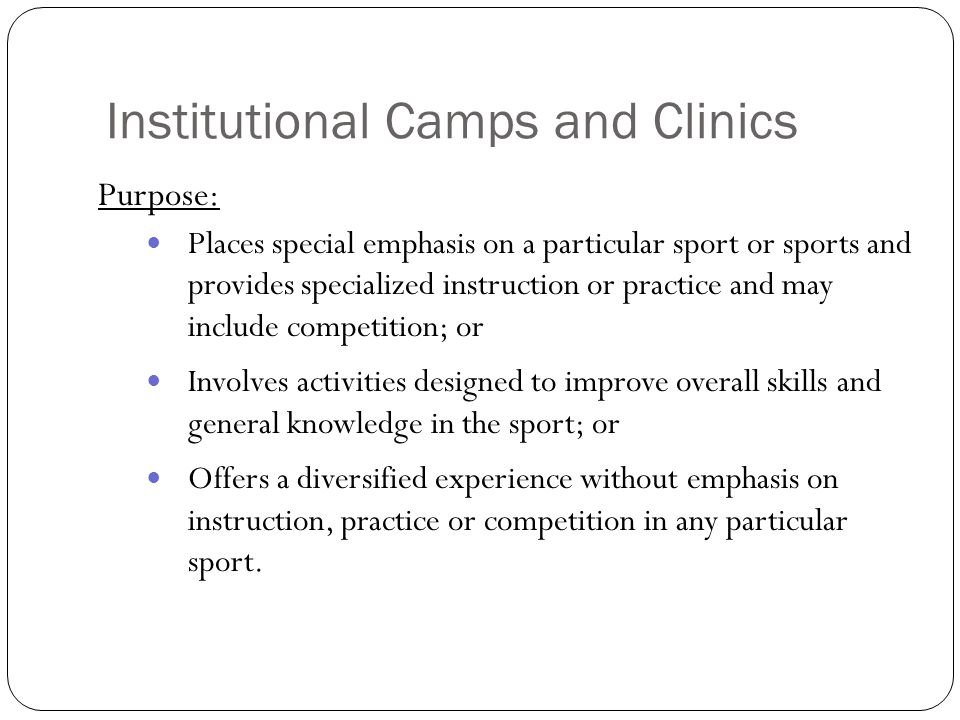 Additional Considerations Exceptions: Advertisements may be placed in a periodical (other than a high school, two-year college or nonscholastic game program) that includes a camp directory that meets the following requirements: – The size (not to exceed one-half page) and format of advertisements are identical; and – The camp directory must include multiple listings of summer camps on each page (at least two of the same size on each page).