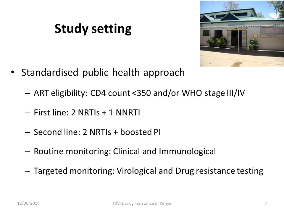 Study setting Standardised public health approach – ART eligibility: CD4 count <350 and/or WHO stage III/IV – First line: 2 NRTIs + 1 NNRTI – Second line: 2 NRTIs + boosted PI – Routine monitoring: Clinical and Immunological – Targeted monitoring: Virological and Drug resistance testing 12/06/2014HIV-1 drug resistance in Kenya7