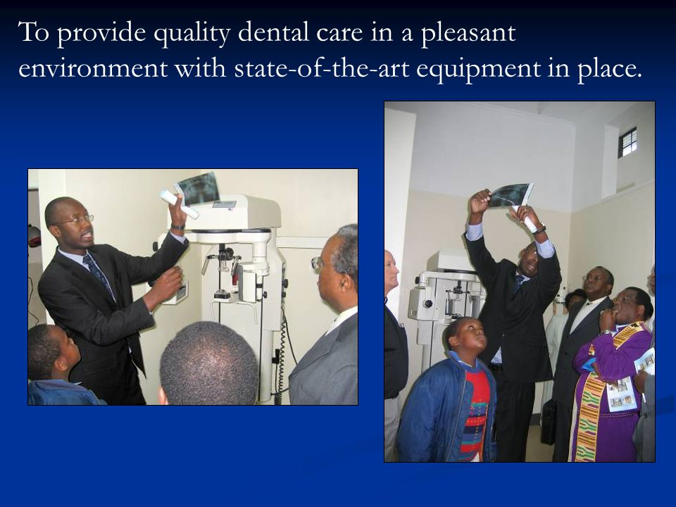 To provide quality dental care in a pleasant environment with state-of-the-art equipment in place.