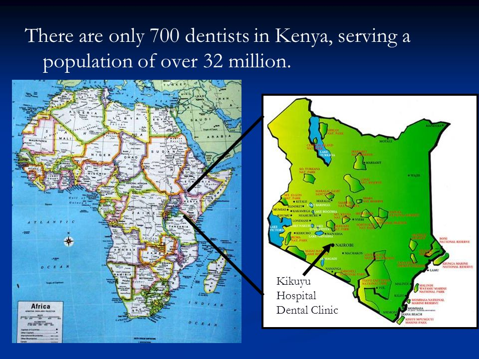There are only 700 dentists in Kenya, serving a population of over 32 million. Kikuyu Hospital Dental Clinic