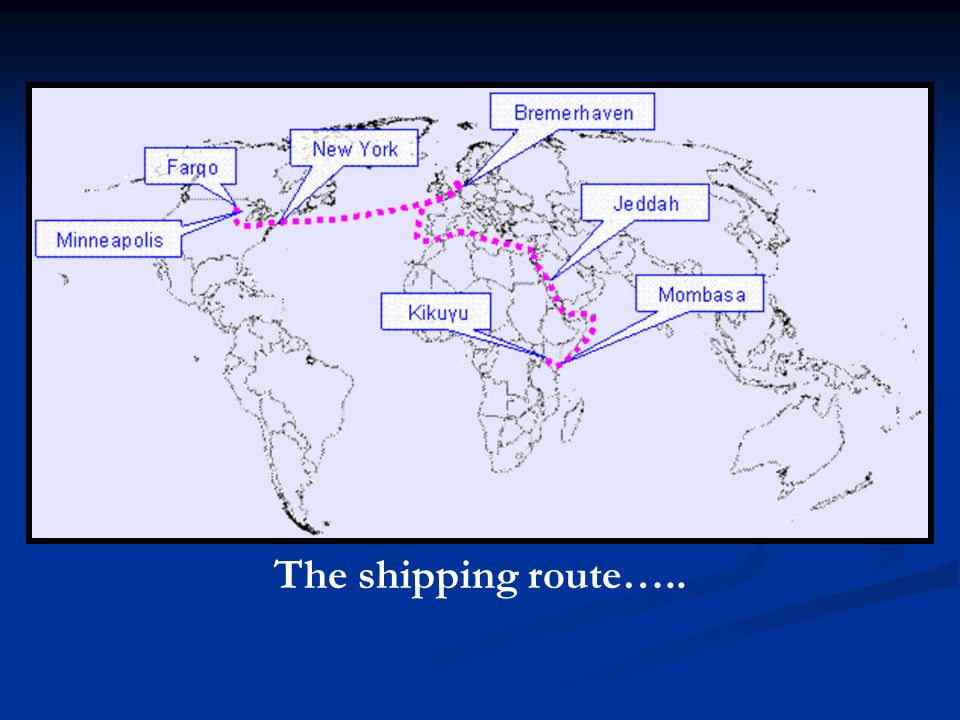 The shipping route…..
