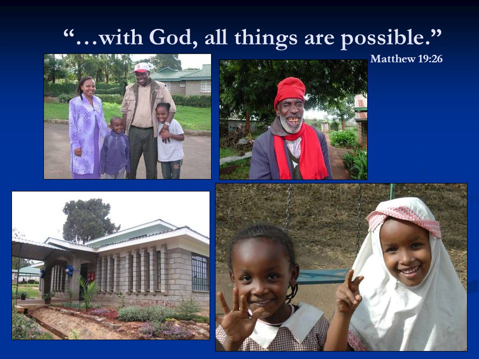 …with God, all things are possible. Matthew 19:26