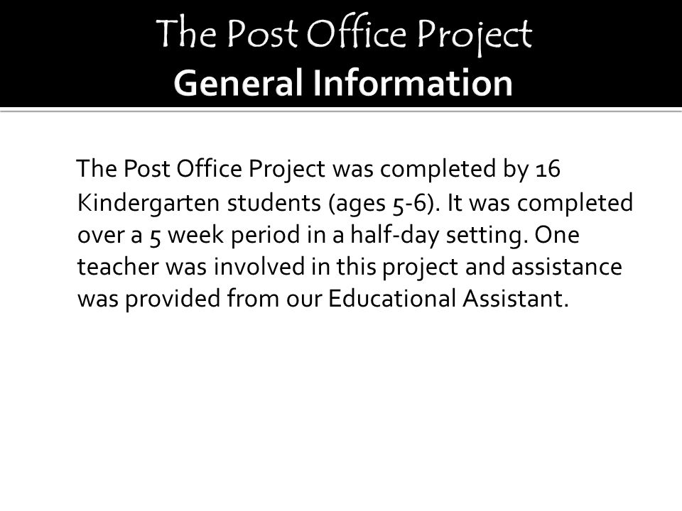 The Post Office Project was completed by 16 Kindergarten students (ages 5-6).