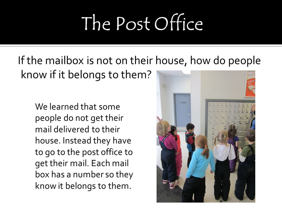If the mailbox is not on their house, how do people know if it belongs to them.