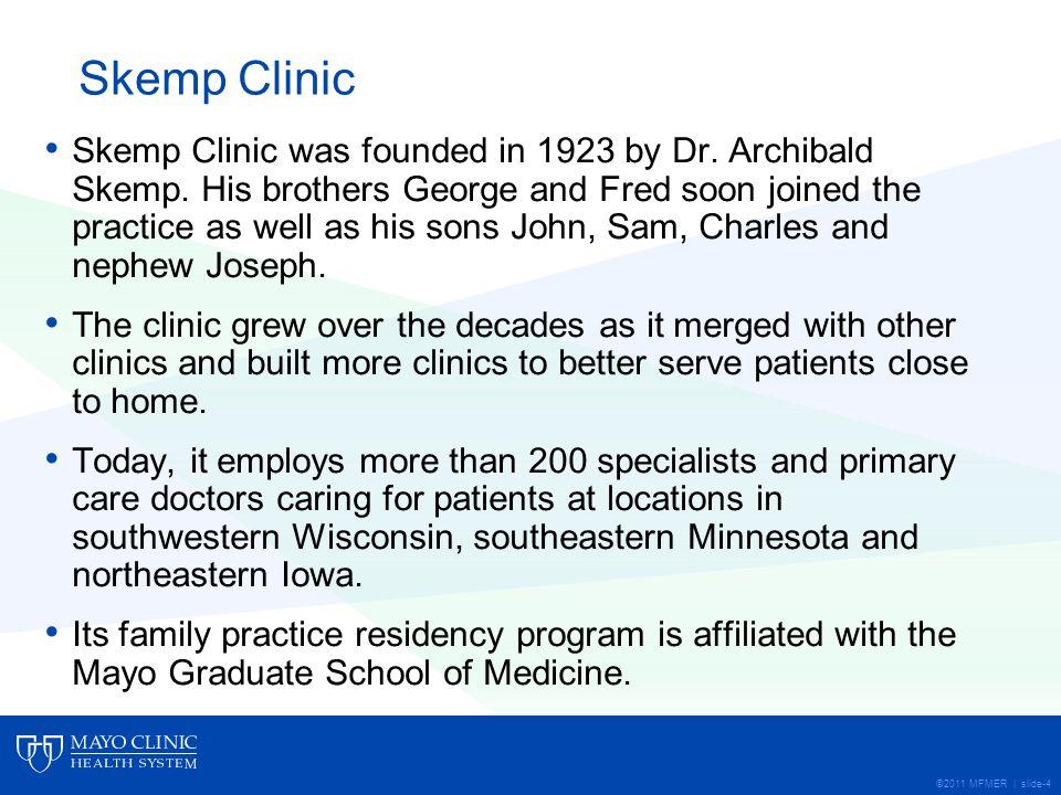 ©2011 MFMER | slide-4 Skemp Clinic Skemp Clinic was founded in 1923 by Dr.