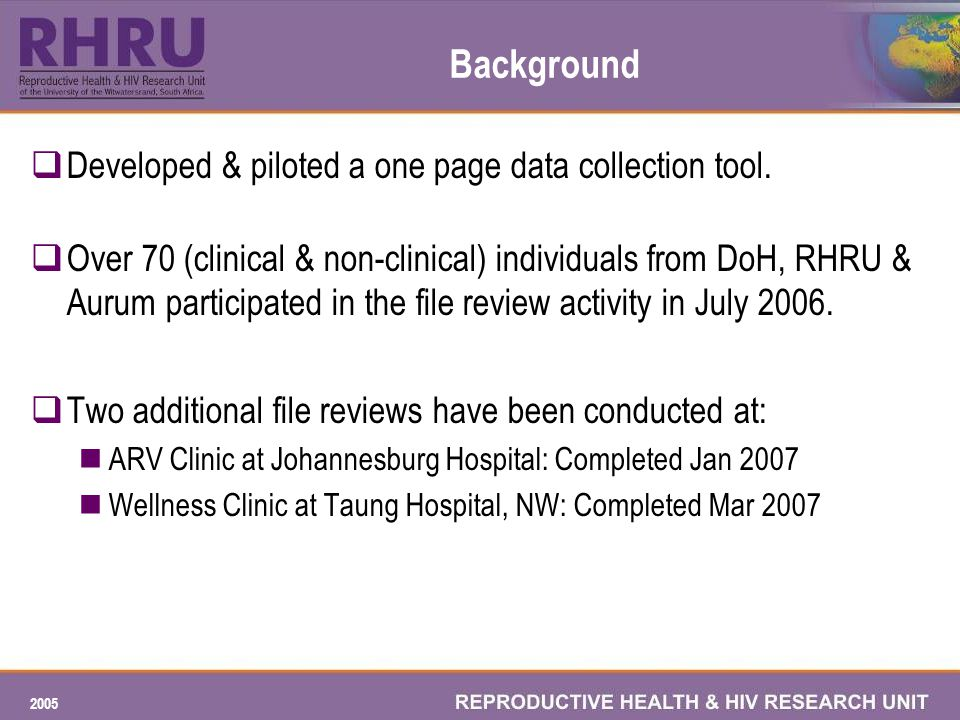2005 Background Developed & piloted a one page data collection tool.