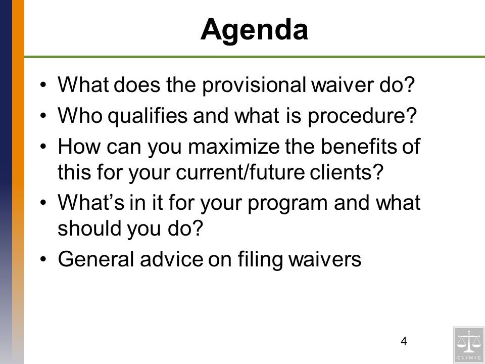 Agenda What does the provisional waiver do? Who qualifies and what is procedure? How can you maximize the benefits of this for your current/future cli