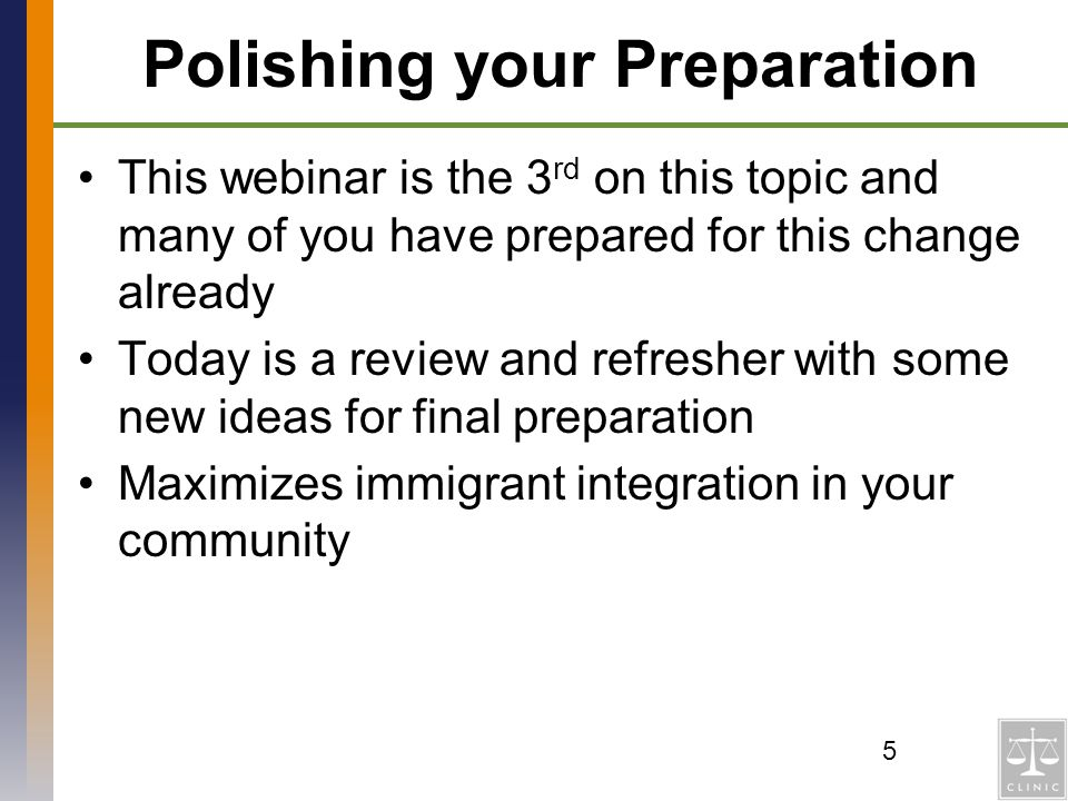 Polishing your Preparation This webinar is the 3 rd on this topic and many of you have prepared for this change already Today is a review and refreshe