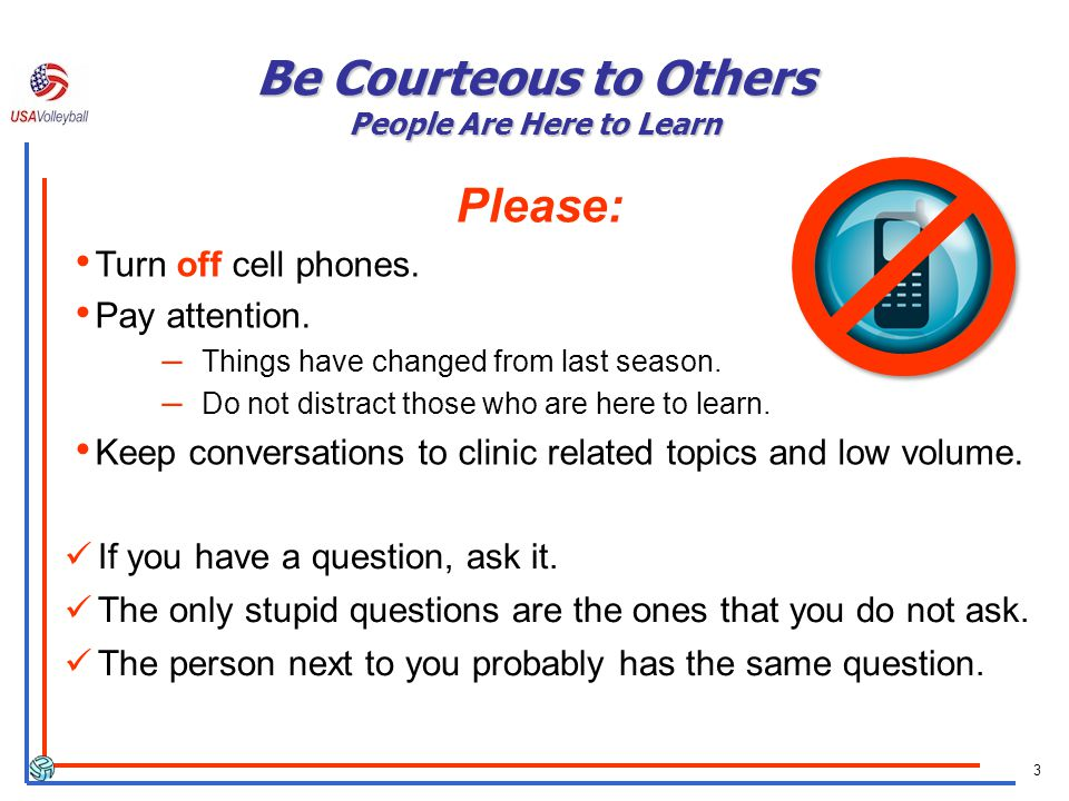 3 Please: Turn off cell phones. Pay attention. – Things have changed from last season. – Do not distract those who are here to learn. Keep conversatio