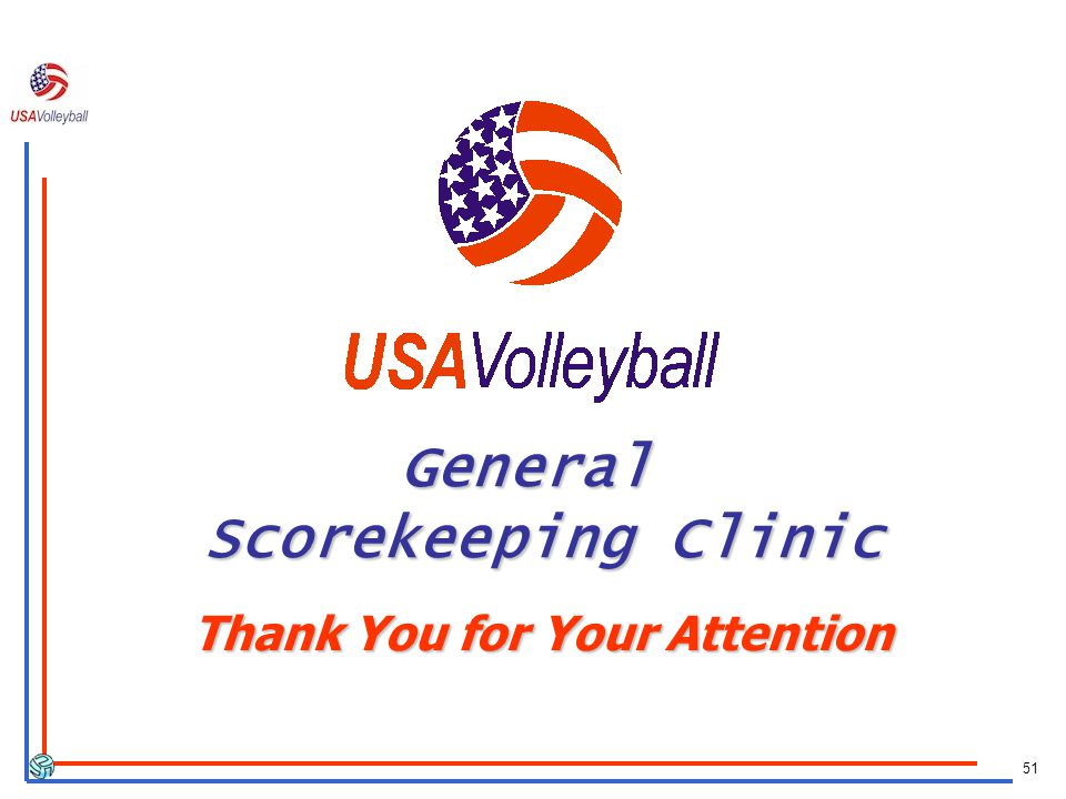 51 General Scorekeeping Clinic Thank You for Your Attention