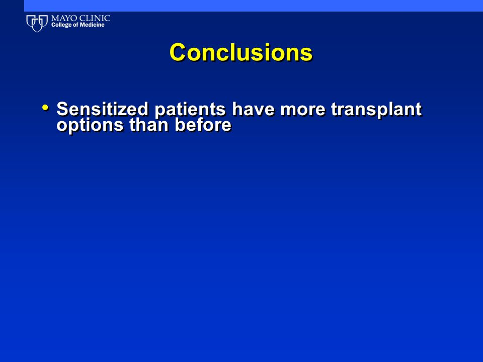 Conclusions Sensitized patients have more transplant options than before
