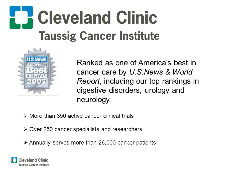Ranked as one of Americas best in cancer care by U.S.News & World Report, including our top rankings in digestive disorders, urology and neurology. Ov