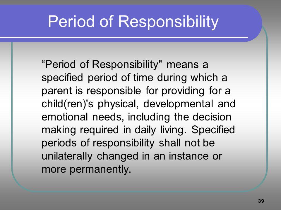 39 Period of Responsibility Period of Responsibility