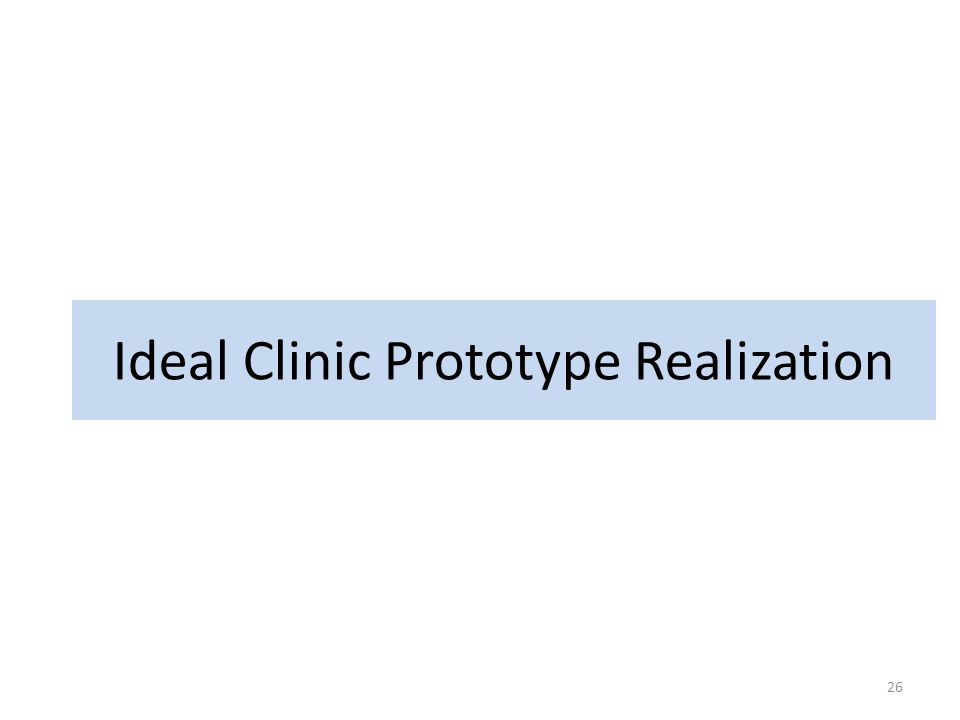 Ideal Clinic Prototype Realization 26