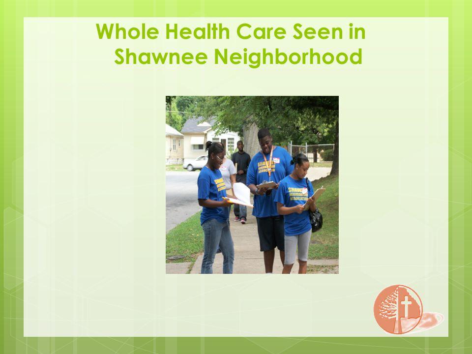 Whole Health Care Seen in Shawnee Neighborhood