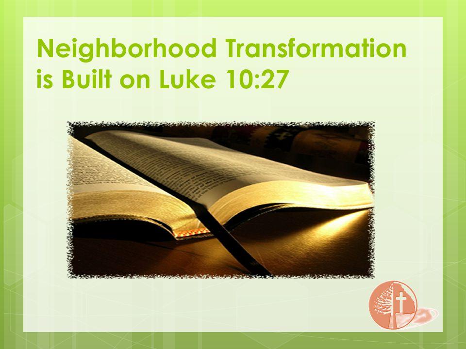 Neighborhood Transformation is Built on Luke 10:27