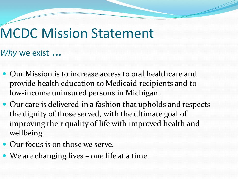 MCDC Vision Statement What we hope to accomplish … Our vision is a healthy Michigan population, who assume responsibility for their own wellness, with our staffs guidance and proper intervention.